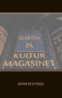 bokomslag Slakten på Kulturmagasinet