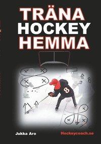 bokomslag Träna hockey hemma