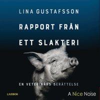 bokomslag Rapport från ett slakteri : en veterinärs berättelse