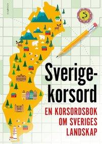 bokomslag Sverigekorsord : en korsordsbok om Sveriges landskap