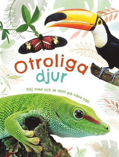 bokomslag Otroliga djur