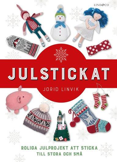 bokomslag Julstickat : roliga julprojekt att sticka till stora och små