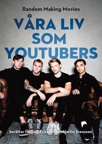 bokomslag Våra liv som youtubers