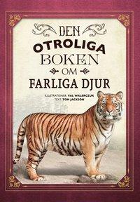 bokomslag Den otroliga boken om farliga djur