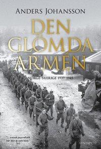 bokomslag Den glömda armén : Norge - Sverige 1939-1945