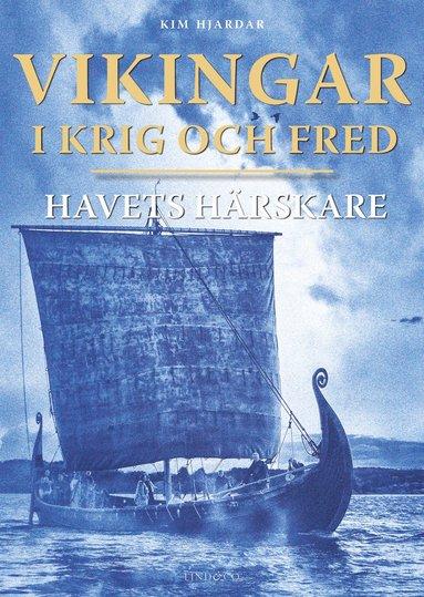 bokomslag Vikingar i krig och fred : havets härskare