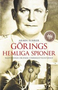 bokomslag Görings hemliga spioner : nazisternas okända underrättelsetjänst
