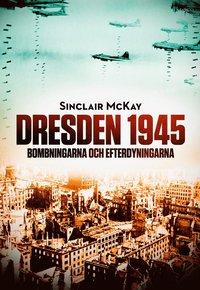 bokomslag Dresden 1945 : bombningarna och efterdyningarna