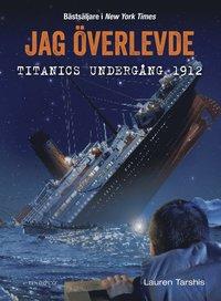 bokomslag Jag överlevde Titanics undergång 1912