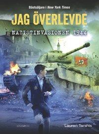 bokomslag Jag överlevde nazistinvasionen 1944