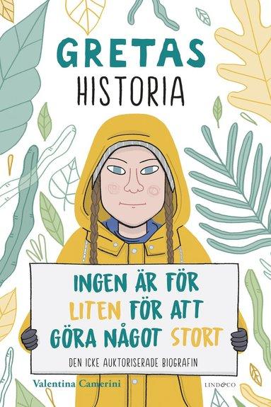 bokomslag Gretas historia : ingen är för liten för att göra något stort