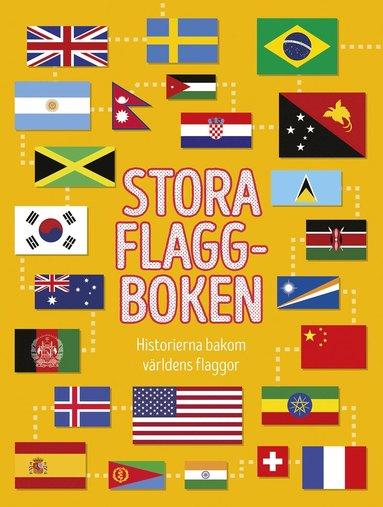 bokomslag Stora flaggboken : historierna bakom världens flaggor