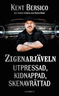 bokomslag Zigenarjäveln : utpressad, kidnappad, skenavrättad