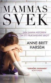 bokomslag Mammas svek : den sanna historien om ett fruktansvärt brott