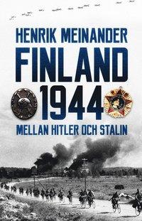 bokomslag Finland 1944 : mellan Hitler och Stalin
