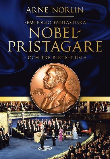 bokomslag Femtionio fantastiska Nobelpristagare - och tre riktigt usla