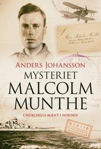 bokomslag Mysteriet Malcolm Munthe : Churchills agent i Norden