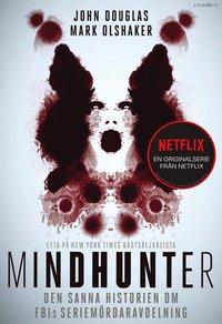 bokomslag Mindhunter : den sanna historien om FBI:s seriemördaravdelning
