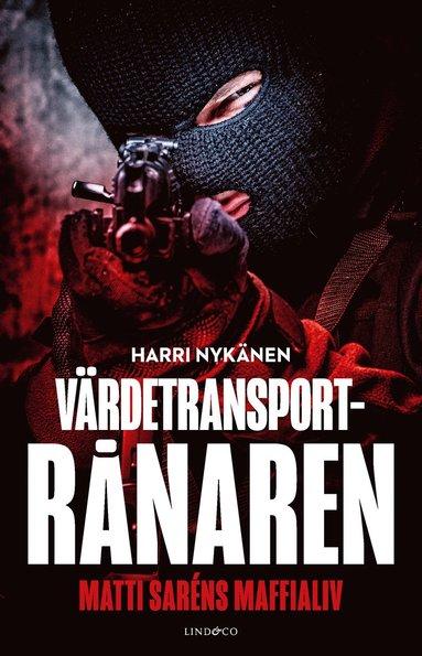 bokomslag Värdetransportrånaren : Matti Saréns maffialiv