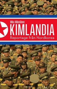 bokomslag Kimlandia : reportage från Nordkorea
