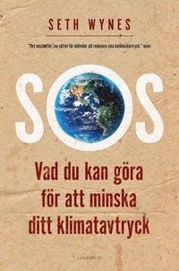 bokomslag SOS : vad du kan göra för att minska ditt klimatavtryck