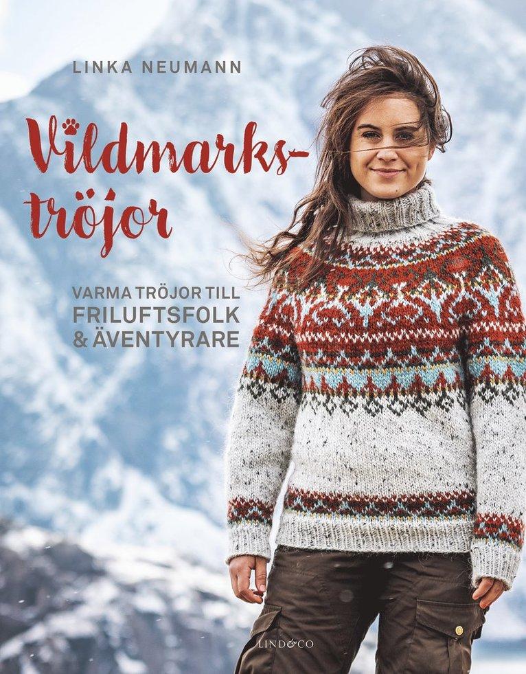 Vildmarkströjor : varma tröjor till friluftsfolk och äventyrare 1
