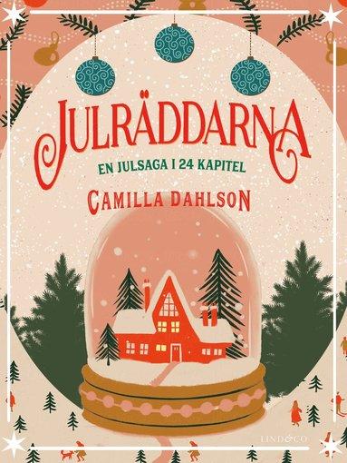 bokomslag Julräddarna : en julsaga i 24 kapitel