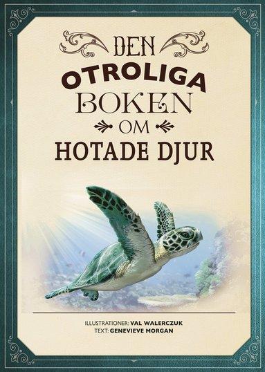 bokomslag Den otroliga boken om hotade djur