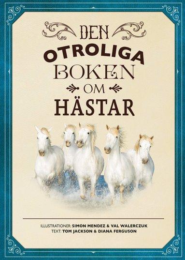 bokomslag Den otroliga boken om hästar