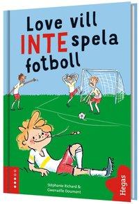 bokomslag Love vill INTE spela fotboll