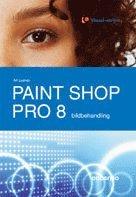 bokomslag Paint Shop Pro 8 - bildbehandling