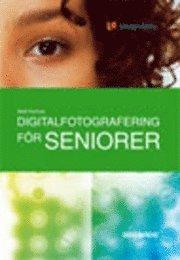 bokomslag Digitalfotografering för seniorer