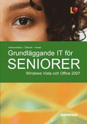 bokomslag Grundläggande IT för seniorer : Windows Vista och Office 2007
