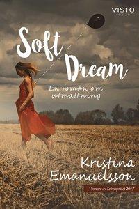 bokomslag Soft Dream : en roman om utmattning