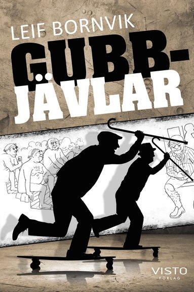 bokomslag Gubbjävlar : om du rotar lite i dom så hittar du en människa