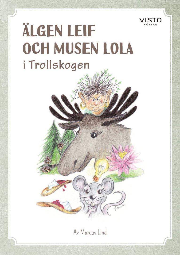 Älgen Leif och musen Lola i Trollskogen 1