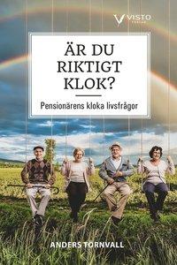 bokomslag Är du riktigt klok? : pensionärens kloka livsfrågor