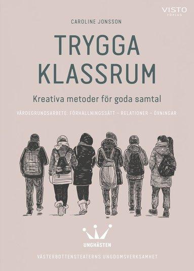 bokomslag Trygga klassrum : kreativa metoder för goda samtal