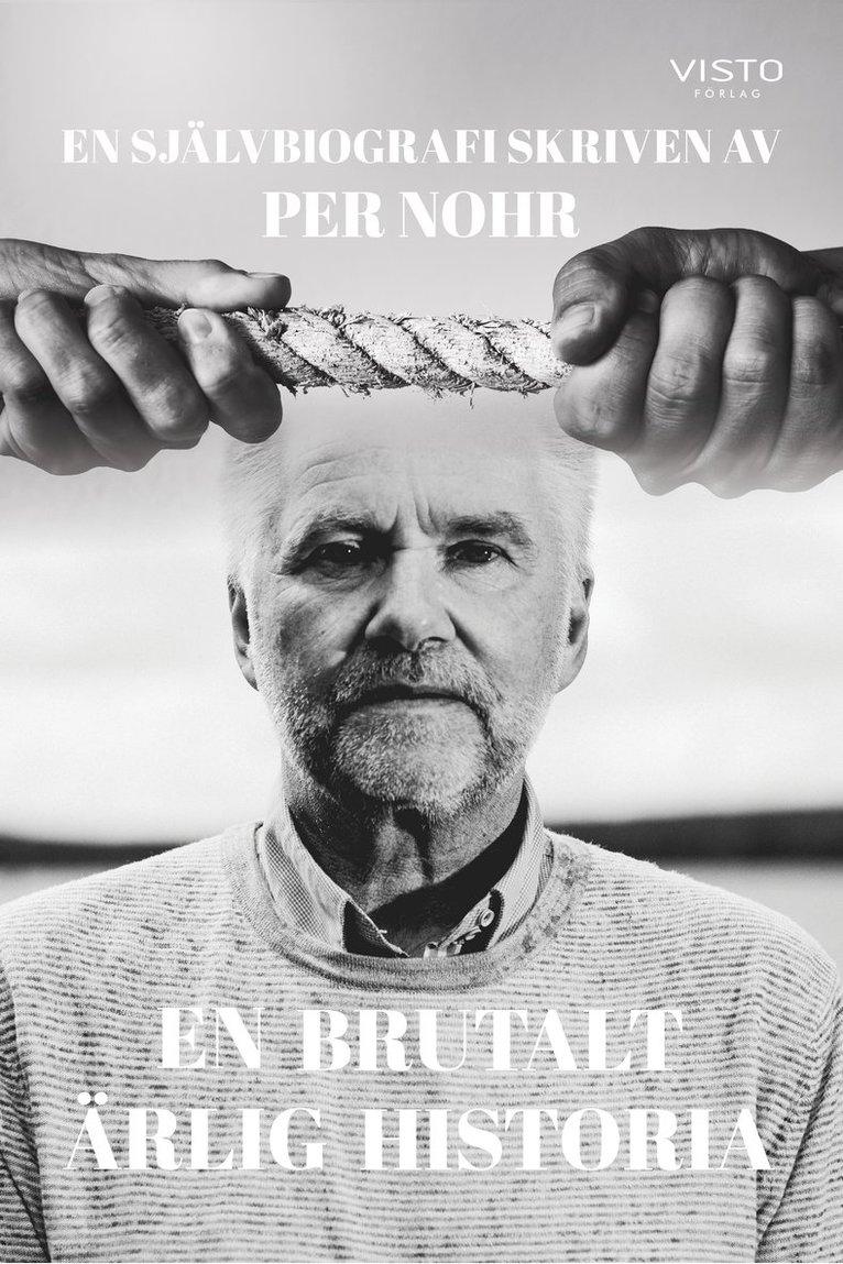 En brutalt ärlig historia : en självbiografi 1