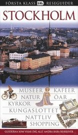 bokomslag Stockholm : museer, kafeer, natur, öar, kyrkor, kungaslottet, nattliv, shopping