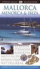 bokomslag Mallorca, Menorca & Ibiza : keramik, stränder, badorter, matställen, gömda vikar, nattklubbar