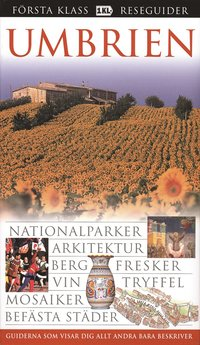 bokomslag Umbrien : nationalparker, arkitektur, berg, fresker, vin, tryffel, mosaiker, befästa städer