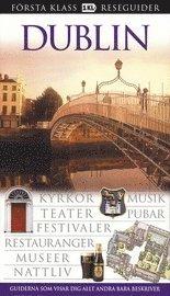 bokomslag Dublin : kyrkor, musik, teater, pubar, festivaler, restauranger, museer, nattliv