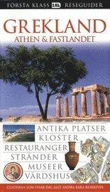 bokomslag Grekland: Athen & fastlandet : antika platser, kloster, restauranger, stränder, museer, värdshus