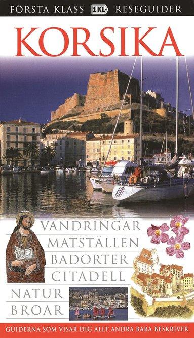 bokomslag Korsika : vandringar, matställen, badorter, citadell, natur, broar