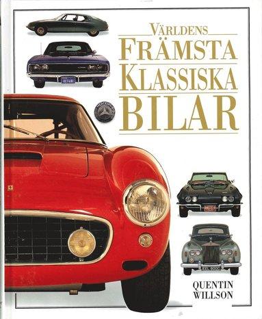 bokomslag Världens främsta klassiska bilar