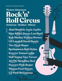 bokomslag Rock 'n' roll circus : artisterna, musiken, mötena