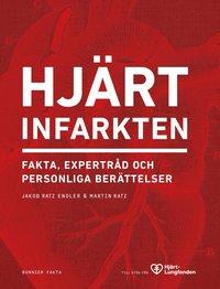 bokomslag Hjärtinfarkten : fakta, expertråd och personliga berättelser