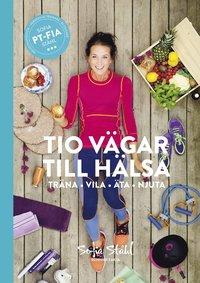 bokomslag Tio vägar till hälsa