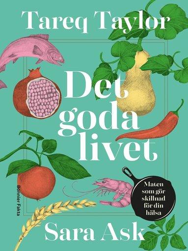 bokomslag Det goda livet : maten som gör skillnad för din hälsa